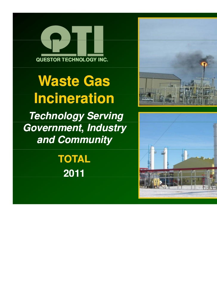QUESTOR TECHNOLOGY INC.   Waste Gas  Incineration  I i     ti Technology ServingGovernment, Industry  and Community       ...