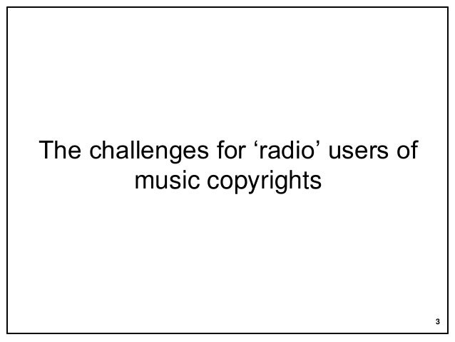 The challenges for 'radio' users of music copyrights  3