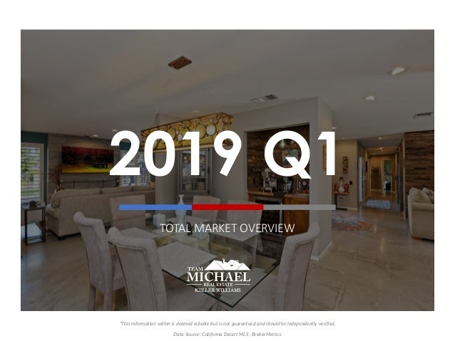 2019 Q1 TOTAL MARKET OVERVIEW *This information within is deemed reliable but is not guaranteed and should be independentl...