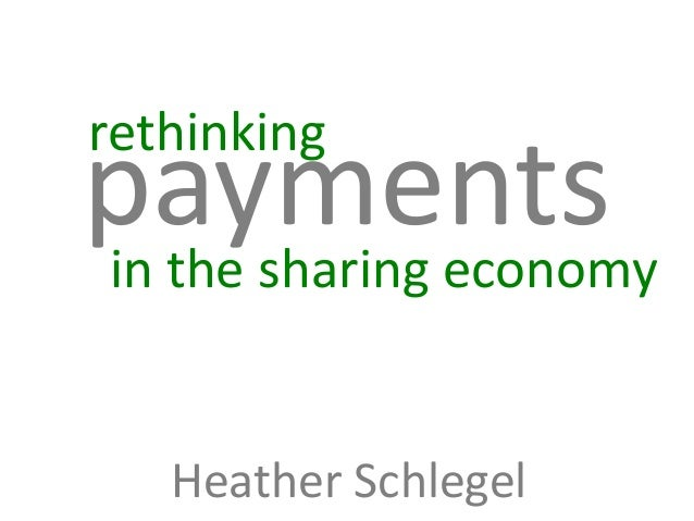 paymentsin the sharing economy Heather Schlegel rethinking