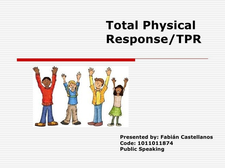 total physical response method and spanish An innovative strategy for the second language classroom total physical response an innovative strategy for the second language classroom angela kennedy • physical movements thinking • new material is internalized in the right brain through tpr activities .
