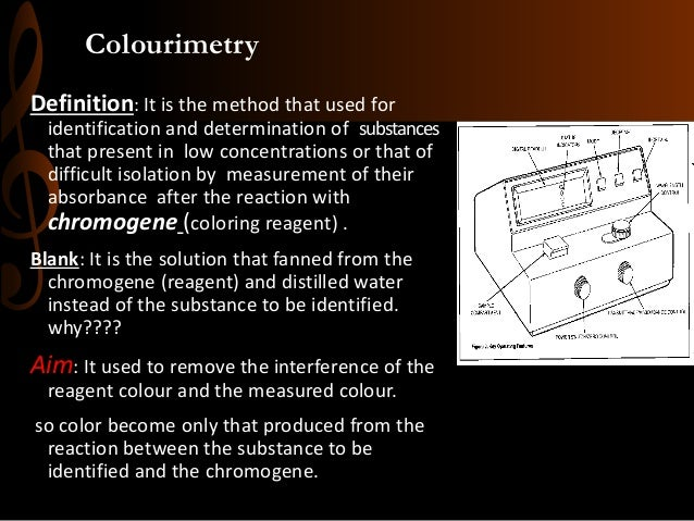 Colourimetry Definition: It is the method that used for identification and determination of substances that present in low...