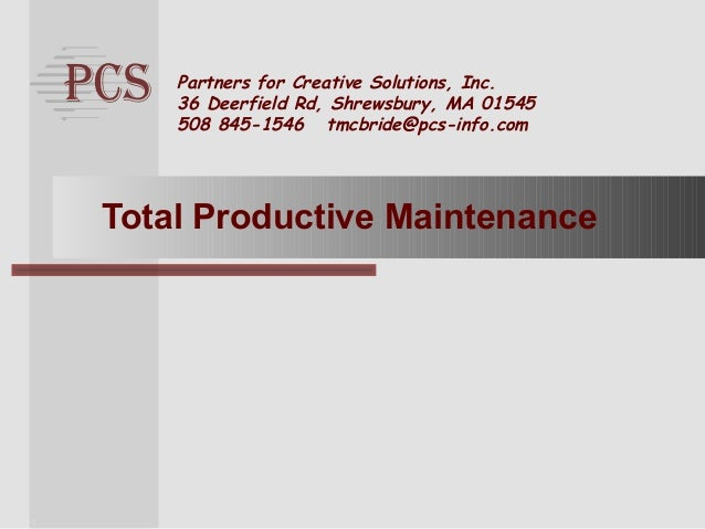 total productive maintenance Learn more about total productive maintenance to improve production processes and quality systems through a framework of tpm basic pillars read more.