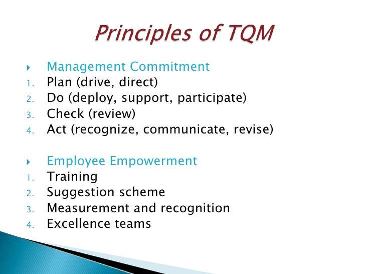 total quality management and employees empowerment Principles of total quality management (tqm)  employee empowerment and involvement can be increased by making the workspace more open and devoid of fear.