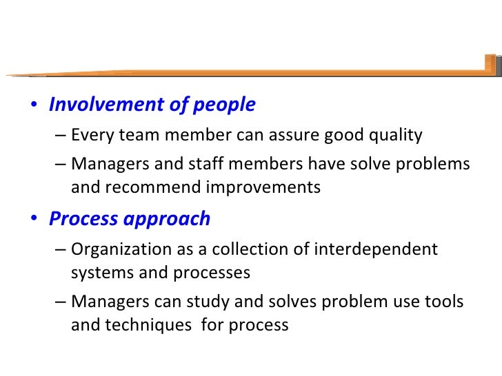 <ul><li>Involvement of people </li></ul><ul><ul><li>Every team member can assure good quality </li></ul></ul><ul><ul><li>M...