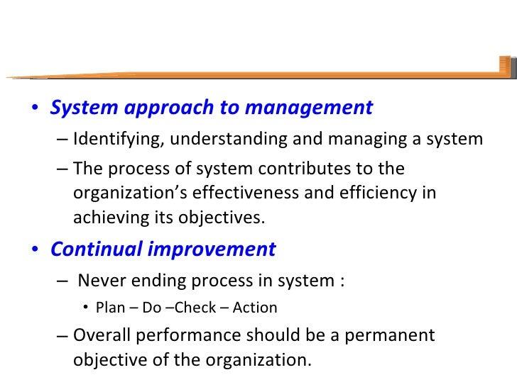 <ul><li>System approach to management </li></ul><ul><ul><li>Identifying, understanding and managing a system </li></ul></u...