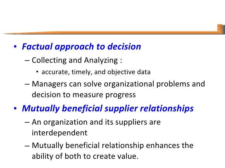 <ul><li>Factual approach to decision </li></ul><ul><ul><li>Collecting and Analyzing :  </li></ul></ul><ul><ul><ul><li>accu...