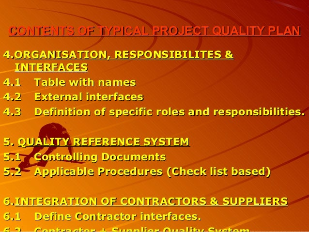 CONTENTS OF TYPICAL PROJECT QUALITY PLANCONTENTS OF TYPICAL PROJECT QUALITY PLAN4.4.ORGANISATION, RESPONSIBILITES &ORGANIS...