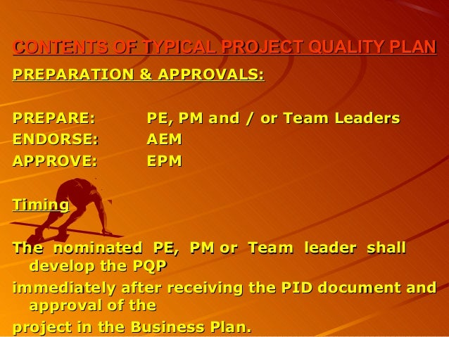 CONTENTS OF TYPICAL PROJECT QUALITY PLANCONTENTS OF TYPICAL PROJECT QUALITY PLANPREPARATION & APPROVALS:PREPARATION & APPR...