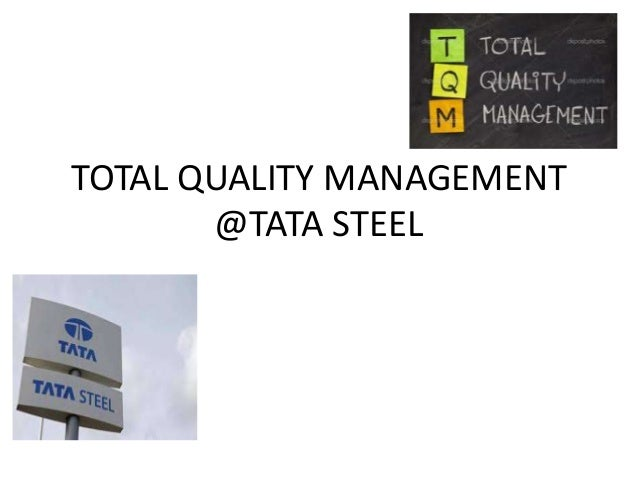 TOTAL QUALITY MANAGEMENT @TATA STEEL