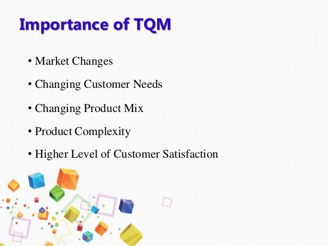 the importance of total quality management Chap2_total quality management  • total – everything • quality  • top management must realize importance of quality.