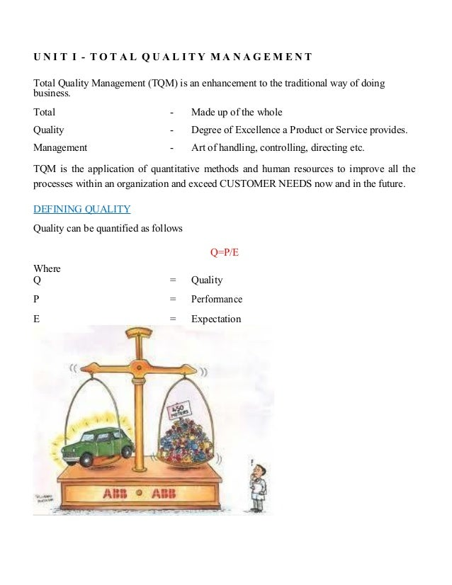 notes 2 definition of total quality Total quality management is a much broader concept than just controlling the quality of the product itself major contributors to tqm literature notes.