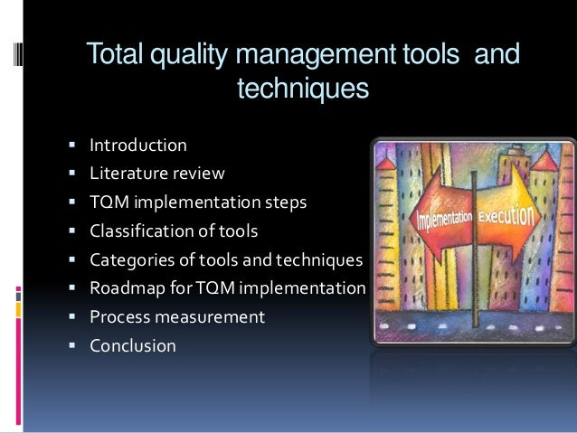 quality management tools and techniques Practical application of total quality management tools and techniques by motorola, inc print reference this   § total quality management third edition by .