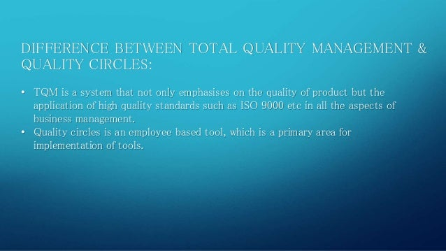 quality circles in management Quality management - free guide to history, methods, tools, tqm technqiues - free training materials, quality management tools, processes.