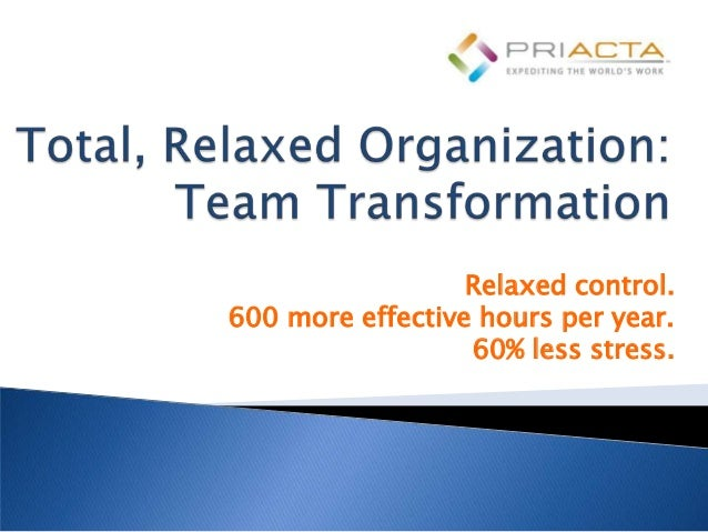 Relaxed control.600 more effective hours per year.                  60% less stress.