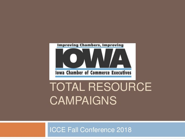 TOTAL RESOURCE CAMPAIGNS ICCE Fall Conference 2018