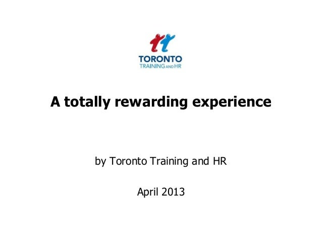A totally rewarding experienceby Toronto Training and HRApril 2013