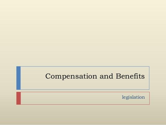 Compensation and Benefits legislation