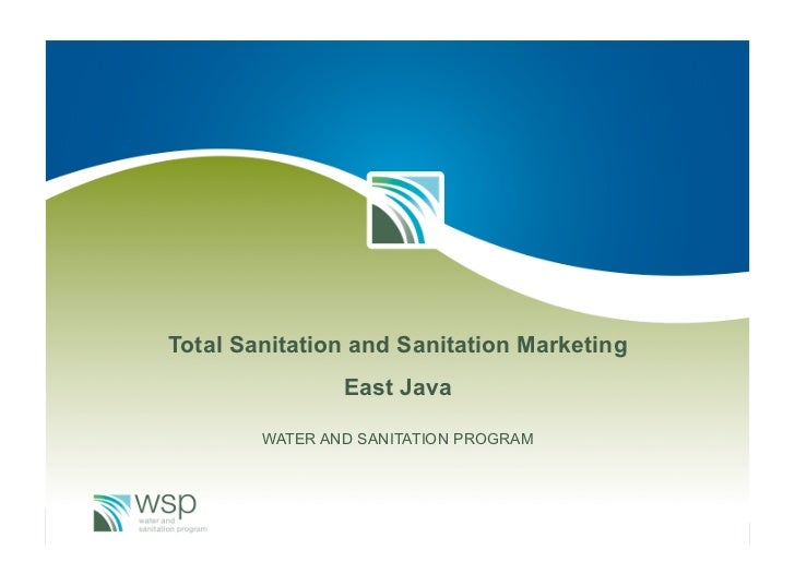 Total Sanitation and Sanitation Marketing                East Java        WATER AND SANITATION PROGRAM