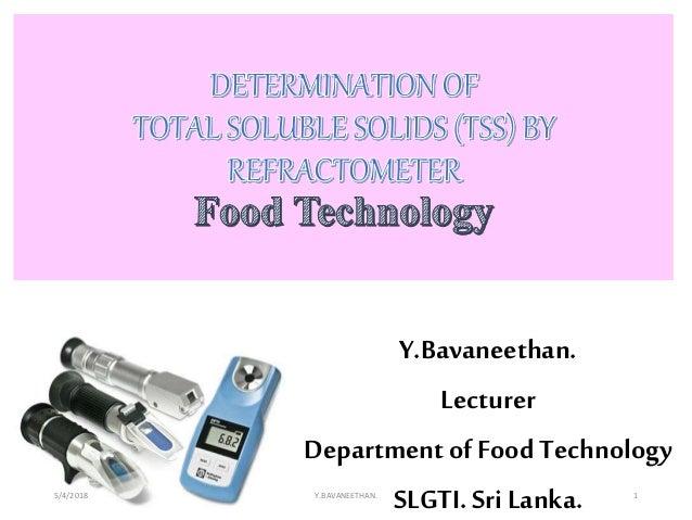 Y.Bavaneethan. Lecturer Department of Food Technology SLGTI. Sri Lanka.5/4/2018 Y.BAVANEETHAN. 1