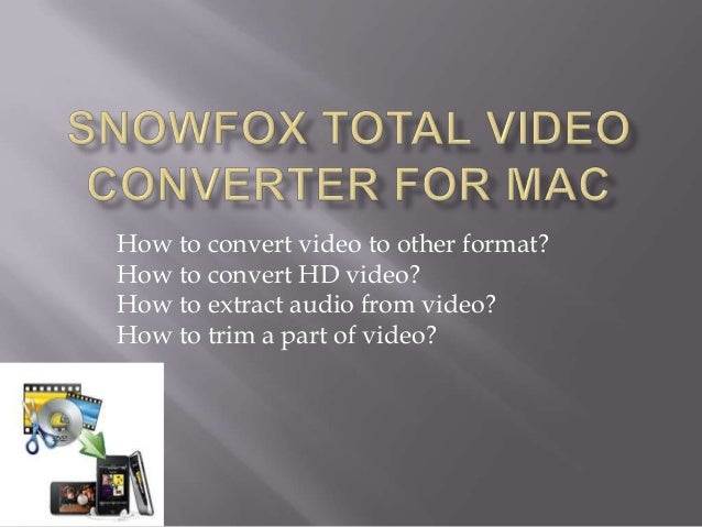 How to convert video to other format?How to convert HD video?How to extract audio from video?How to trim a part of video?