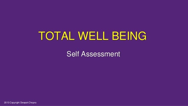 TOTAL WELL BEING Self Assessment 2013 Copyright Deepak Chopra