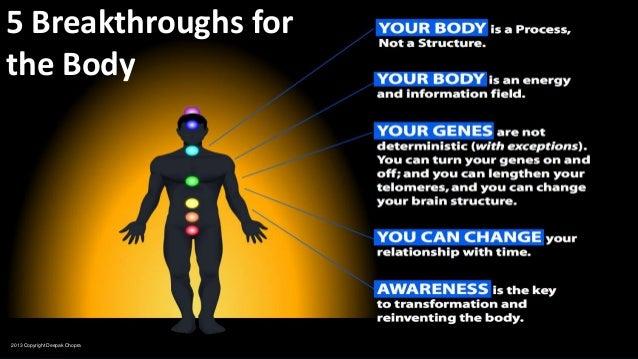 5 Breakthroughs for the Body 2013 Copyright Deepak Chopra