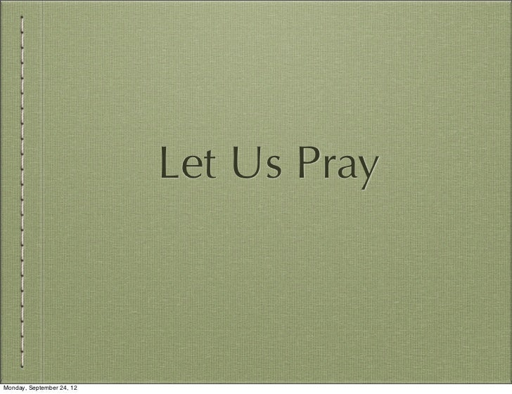 Let Us PrayMonday, September 24, 12