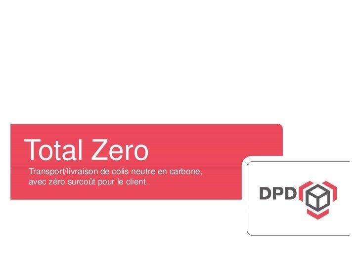 Total ZeroTransport/livraison de colis neutre en carbone,avec zéro surcoût pour le client.