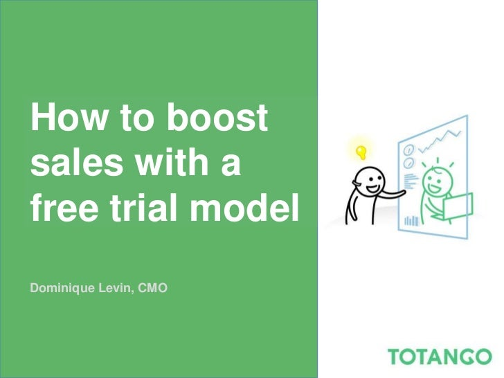 How to boostsales with afree trial modelDominique Levin, CMO