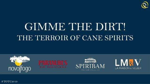 GIMME THE DIRT! THE TERROIR OF CANE SPIRITS #TOTC2019