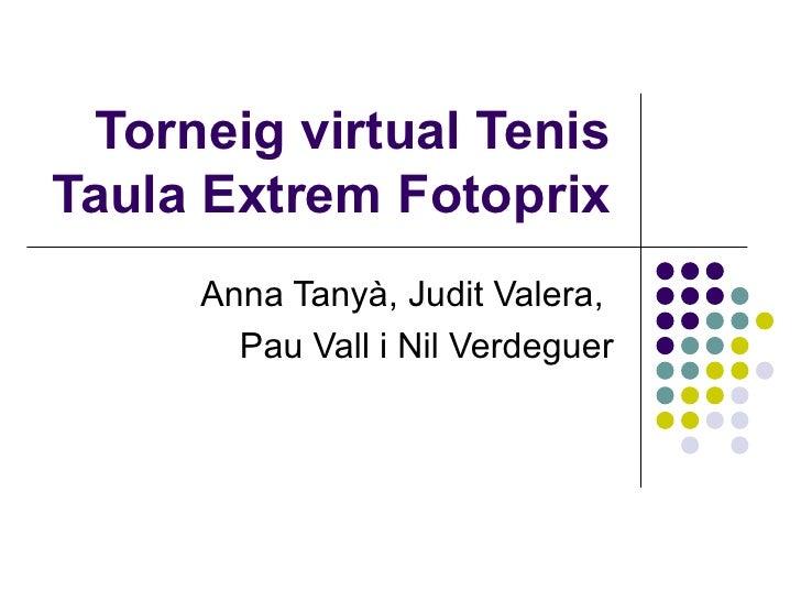 Torneig virtual Tenis Taula Extrem Fotoprix Anna Tanyà, Judit Valera,  Pau Vall i Nil Verdeguer