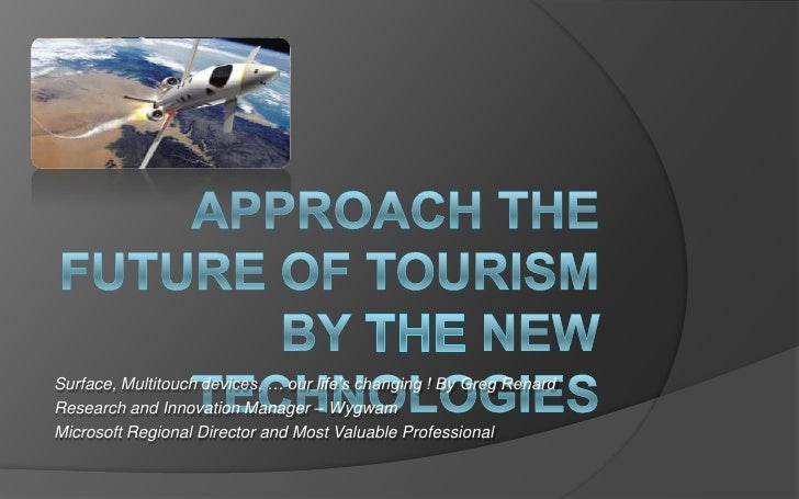 Approach the future of tourism by the new Technologies