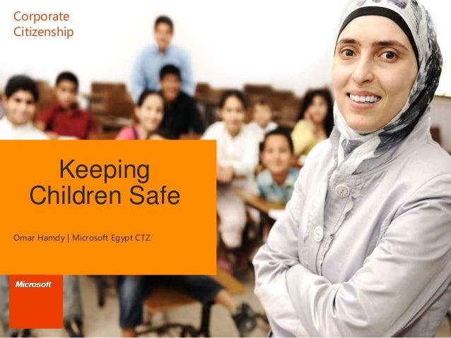 Corporate Citizenship  Keeping Children Safe Omar Hamdy | Microsoft Egypt CTZ