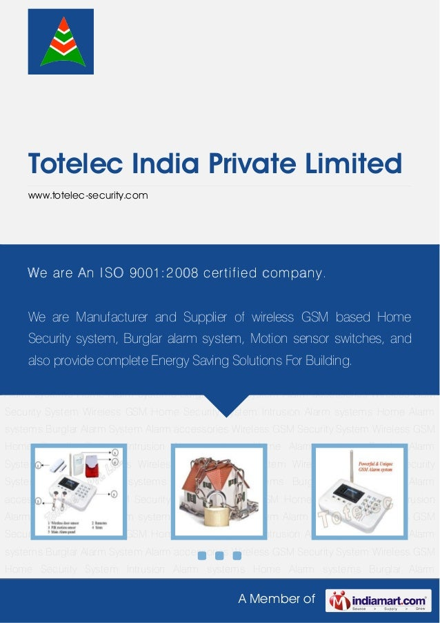 A Member ofTotelec India Private Limitedwww.totelec-security.comWireless GSM Security System Wireless GSM Home Security Sy...