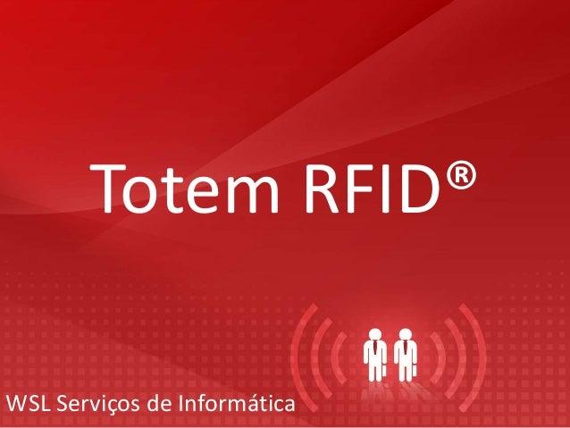 Totem RFID® WSL Serviços de Informática