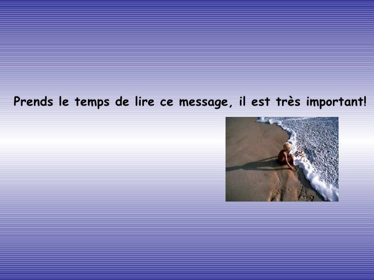 Prends le temps de lire ce message, il est très important!