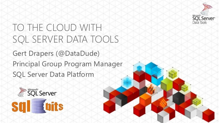 TO THE CLOUD WITHSQL SERVER DATA TOOLSGert Drapers (@DataDude)Principal Group Program ManagerSQL Server Data Platform