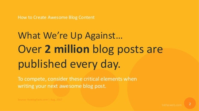 How to Create Awesome Blog Content That Generates Traffic Year-Over-Year Slide 2