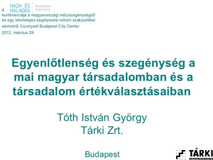 Akonferenciája a magyarországi mélyszegénységrőlés egy lehetséges segélyezési reform szakpolitikaielemeiről Courtyard Buda...