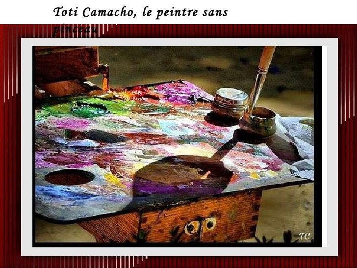cvonck!@zeelandnet.nl Toti Camacho, le peintre sans pinceau