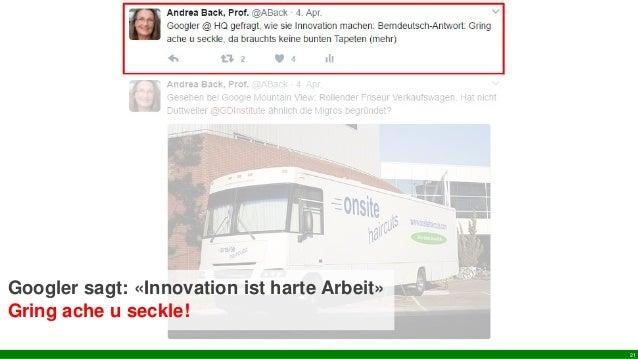 21 Googler sagt: «Innovation ist harte Arbeit» Gring ache u seckle!