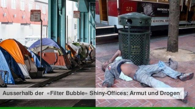 Ebene 1 40 Ausserhalb der «Filter Bubble» Shiny-Offices: Armut und Drogen
