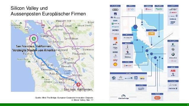 Silicon Valley und Aussenposten Europäischer Firmen 5 Quelle: Mind The Bridge: European Corporate Innovation Outposts in S...