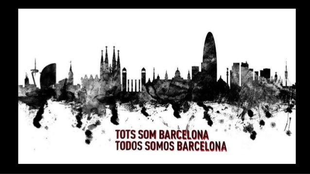 We are all Barcelona Tots som Barcelona Todos somos Barcelona