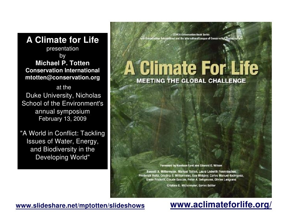 A Climate for Life           presentation                by       Michael P. Totten   Conservation International   mtotten...