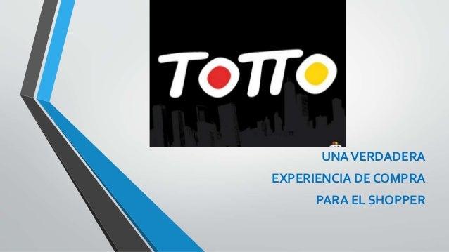 UNAVERDADERA EXPERIENCIA DE COMPRA PARA EL SHOPPER