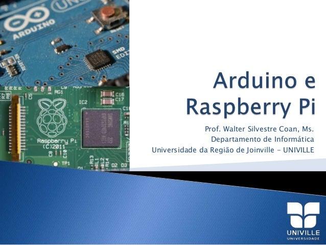 Prof. Walter Silvestre Coan, Ms.                Departamento de InformáticaUniversidade da Região de Joinville - UNIVILLE