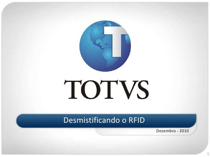 Desmistificando o RFID<br />Dezembro - 2010<br />1<br />