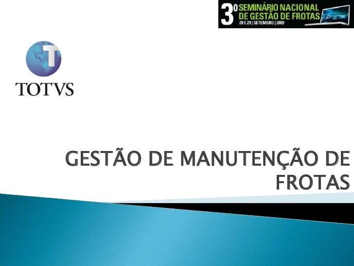GESTÃO DE MANUTENÇÃO DE FROTAS<br />